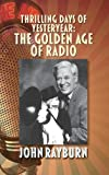 Thrilling Days of Yesteryear: The Golden Age of Radio (hardback)