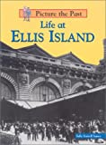 Life at Ellis Island (Picture the Past)