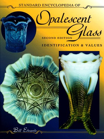 Standard Encyclopedia of Opalescent Glass: Identification & Values (2nd Edition)