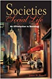 Societies and Social Life : An Introduction to Sociology, Russell, James W., 1597380008