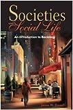 Societies and Social Life 9781597380003