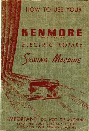 How to Use Your Kenmore Stirring Rotary Sewing Machine