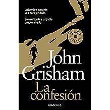 La Confesión (Best Seller (Debolsillo)) (Spanish Edition)