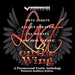 Lust on the Wing: A Paranormal Erotic Anthology | Devi Ansevi,Jacqui Greaves,Ina Morata,Essemoh Teepee