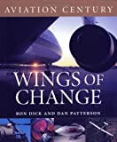 Aviation Century Wings of Change, Ron Dick, 1550464280