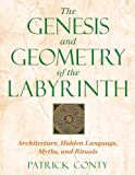 The Genesis and Geometry of the Labyrinth, Patrick Conty, 0892819227