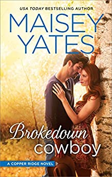 Brokedown Cowboy (Copper Ridge Book 2) by [Yates, Maisey]