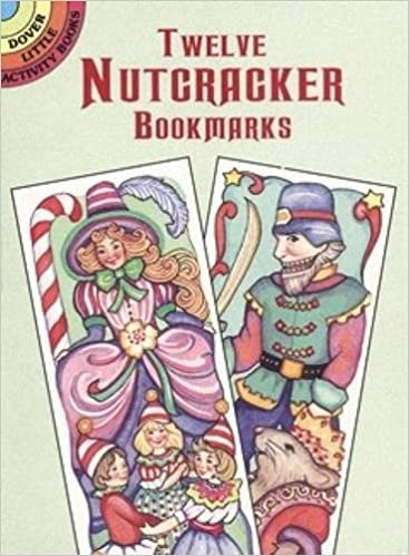 twelve nutcracker bookmarks dover bookmarks