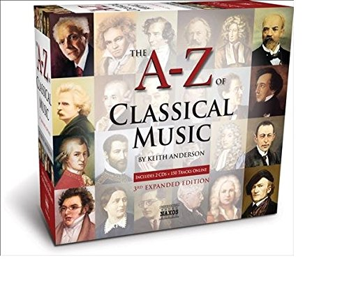 A to Z of Classical Music (3rd Extended Edition) by Naxos