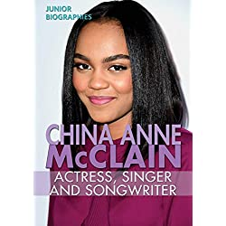 China Anne McClain: Actress, Singer, and Songwriter (Junior Biographies)