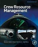 Crew Resource Management, Second Edition (2010-02-25)
