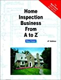 Home Inspection Business from A to Z, Guy Cozzi, 1887450041