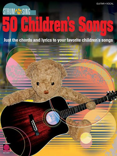 Strum & Sing 50 Children's Songs (Strum & Sing: Guitar, Vocal)