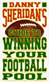 Danny Sheridan's Guide to Winning Your Football Pool, Danny Sheridan, 0385482523