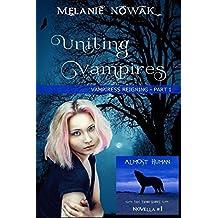 Uniting Vampires: Vampiress Reigning - Part 1 (ALMOST HUMAN - Third Series) (Volume 1)