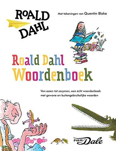 Roald Dahl woordenboek: van aaien tot zwoevig, een écht woordenboek met gewone en buitengebruikelijke woorden (Dutch Edition)