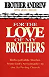 For the Love of My Brothers, Brother Andrew, 0764220748