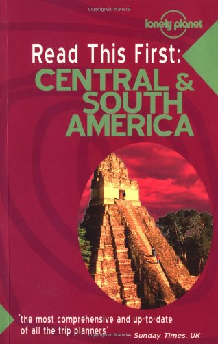 Lonely Planet Read This First: Central & South America (Read This First Series) ebook