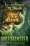 Wake of the Lake Monster (The Cryptids Trilogy Book 3)