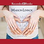 Nine Months to Change His Life | Marion Lennox