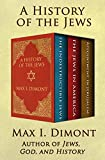 A History of the Jews: The Indestructible Jews, The Jews in America, and Appointment in Jerusalem