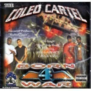 Coleo Cartel - Born 4 War by Coleo Cartel (2002-02-19 ...