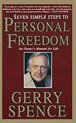 Seven Simple Steps to Personal Freedom: An Owner's Manual for Life
