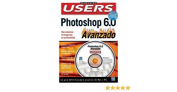 Photoshop 6 Manual Avanzado para PC y Mac en Colores, con CD-ROM: Manuales Users, en Espanol / Spanish (Spanish Edition): Daniel Venditti, MP Ediciones: ...
