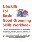 Lifeskills for Good Grooming Habits Skills Workbook, Skarlinski, Robert W., 1585320080