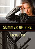 Front cover for the book Summer Of Fire by Karen Bass