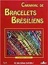 Carnaval de bracelets brésiliens par Follet