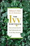 The Ivy Portfolio: How to Invest Like the Top Endowments and Avoid Bear Markets by Mebane T. Faber (2009-03-30)
