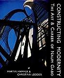Constructing Modernity: The Art and Career of Naum Gabo