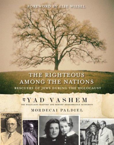 The Righteous Among the Nations: Rescuers of Jews During the Holocaust