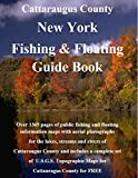 Cattaraugus County New York Fishing & Floating Guide Book: Complete fishing and floating information for Cattaraugus County New York (New York Fishing & Floating Guide Books)