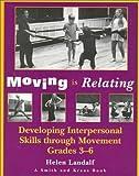 Moving Is Relating, Helen Landalf, 157525123X