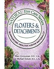 Natural Eye Care Series: Floaters and Detachments