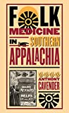 img - for Folk Medicine in Southern Appalachia book / textbook / text book