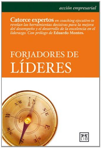 Forjadores de líderes (Acción Empresarial) Tapa blanda – oct 2007 Javier Andreu LID Editorial Empresarial S.L. 8483560224