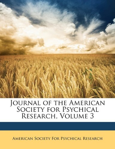 Journal of the American Society for Psychical Research, Volume 3 pdf