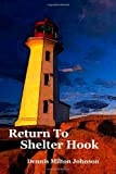 Return to Shelter Hook, Dennis Johnson, 1466334320