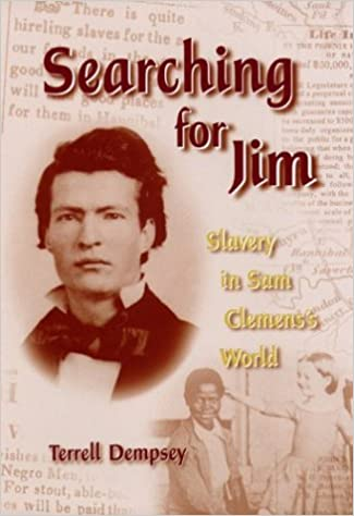 Searching for Jim: Slavery in Sam Clemens's World (Mark Twain and His Circle Series.)