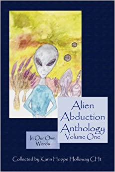 Alien Abduction Anthology; In Our Own Words: Volume One: 1