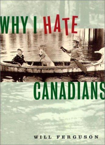 Why I Hate Canadians W. Ferguson