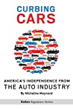 img - for Curbing Cars: America's Independence From The Auto Industry book / textbook / text book