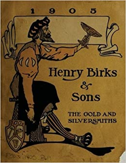 Henry Birks & Sons The gold and silversmiths 1905 by Henry Birks and Sons (2015-12-15)