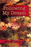 Following My Dream, Catherine Inglesby, 1413751199