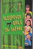img - for Sleepover Girls on Safari (The Sleepover Club) book / textbook / text book