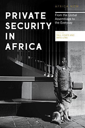 Download for free Private Security in Africa: From the Global Assemblage to the Everyday