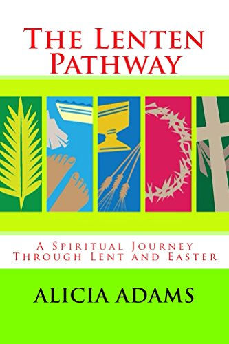 The Lenten Pathway: A Spiritual Journey Through Lent and Easter